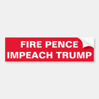 FIRE PENCE, IMPEACH TRUMP BUMPER STICKER