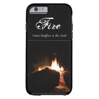 Fire Quote - iPhone Case