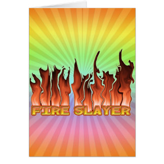 FIRE SLAYER FIRE FIGHTER'S NICKNAME CARD