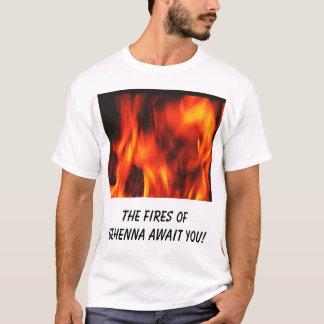 fire, The fires of Gehenna await you! T-Shirt