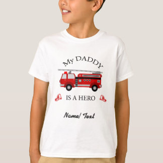 Fire truck - My daddy is a HERO T-Shirt