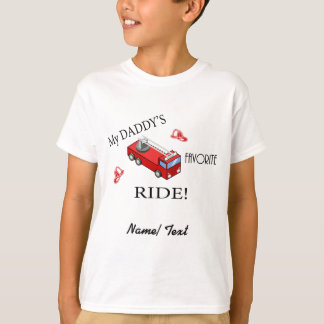 Fire truck - My daddy's favorite RIDE T-Shirt