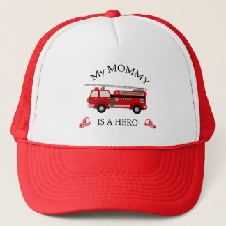 Fire truck - My mommy is a HERO Trucker Hat
