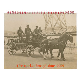 Fire Trucks Through Time 2009 Calander Wall Calendars