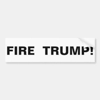 FIRE TRUMP BUMPER STICKER