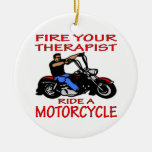 Fire Your Therapist Ride A Motorcycle Christmas Ornament