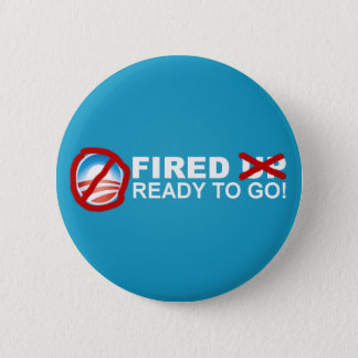 Fired Ready to Go! - Anti Obama 2012 2 Inch Round Button