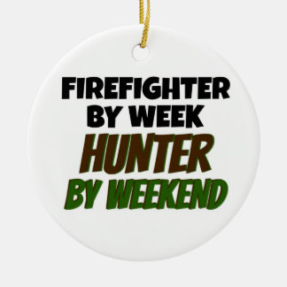 Firefighter by Day Hunter by Weekend Ceramic Ornament