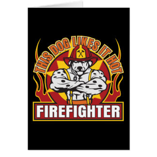 Firefighter Likes it Hot Card