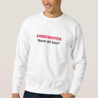 "FIREFIGHTER, ""Never Off Duty!"" Sweatshirt"