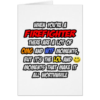 Firefighter .. OMG WTF LOL Card