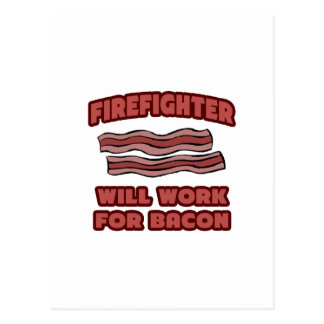 Firefighter .. Will Work For Bacon Postcard
