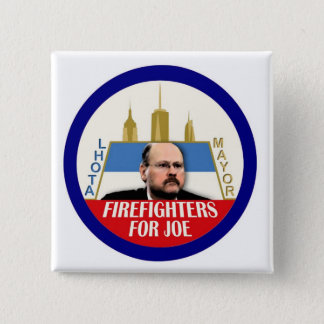 Firefighters for Joe Lhota NYC Mayor 2013 2 Inch Square Button