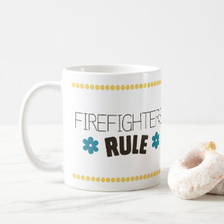 Firefighters Rule Coffee Mug