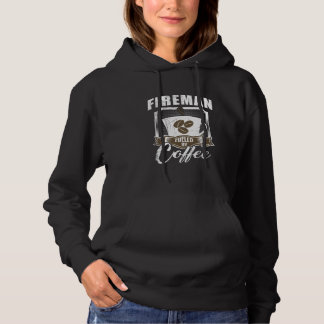 Fireman Fueled By Coffee Hoodie