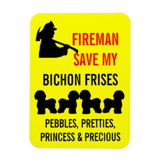 Fireman Save My Four Bichon Frises Safety Magnet