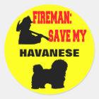Fireman Save My Havanese Classic Round Sticker