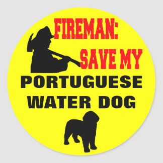 Fireman Save My Portuguese Water Dog Round Sticker