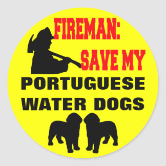Fireman Save My Portuguese Water Dogs Round Sticker