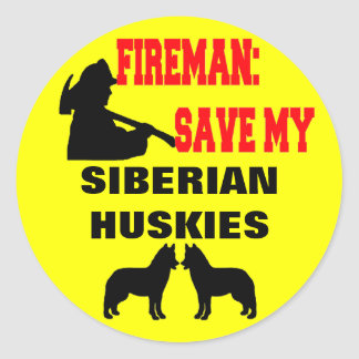 Fireman Save My Siberian Huskies Classic Round Sticker