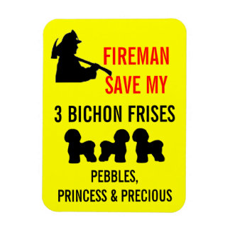 Fireman Save My Three Bichon Frises Safety Magnet