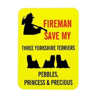 Fireman Save My Three Yorkshire Terriers Safety Magnet