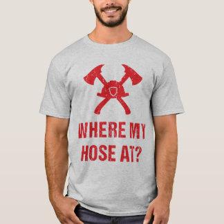 Fireman Where My Hose At? Funny T-Shirt