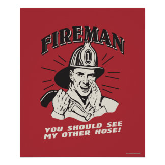 Fireman: You Should See My Other Hose Poster