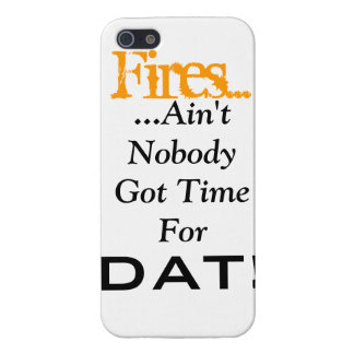 Fires...Ain't Nobody Got Time For DAT! Case For The iPhone 5