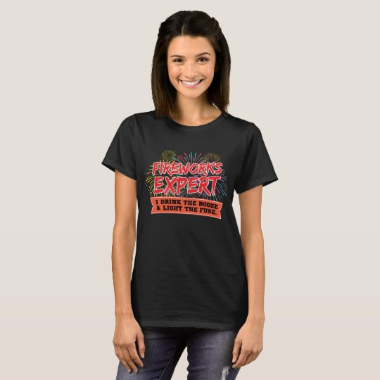 Fireworks Expert Drink the Booze Light the Fuse T-Shirt