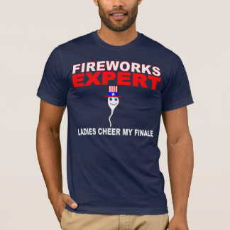 FIREWORKS EXPERT, LADIES CHEER MY FINALE T-Shirt