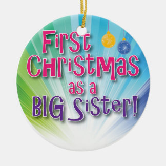 First Christmas as a Big Sister! Ceramic Ornament