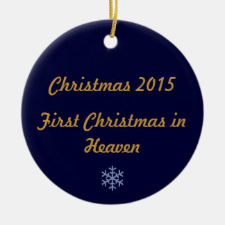 First Christmas in Heaven 2015 Round Ceramic Ornament