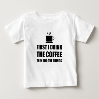 First Coffee Then Do Stuff Baby T-Shirt