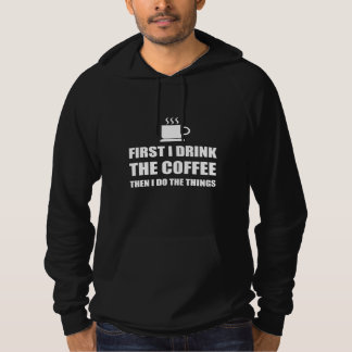 First Coffee Then Do Stuff Hoodie