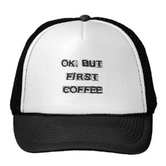 First Coffee Trucker Hat