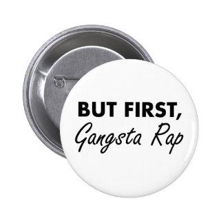 First Gangsta Rap 2 Inch Round Button