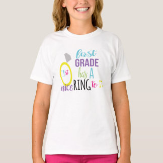 First Grade has a nice Ring to it T-Shirt