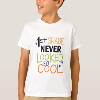 First Grade never looked so Cool T-Shirt