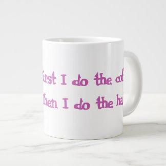 """First I do the Coffee"" Jumbo Mug for Hairstylists"
