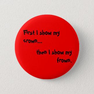 First I show my crown 2 Inch Round Button