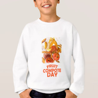 First March - Fruit Compote Day - Appreciation Day Sweatshirt