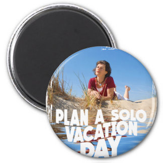 First March - Plan A Solo Vacation Day 2 Inch Round Magnet