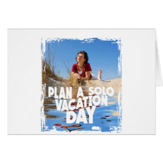 First March - Plan A Solo Vacation Day Card