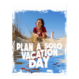 First March - Plan A Solo Vacation Day Postcard