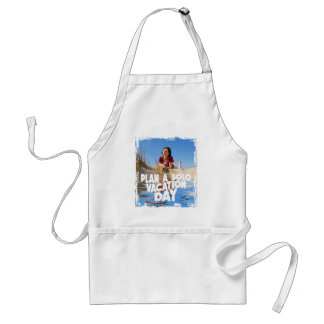 First March - Plan A Solo Vacation Day Standard Apron