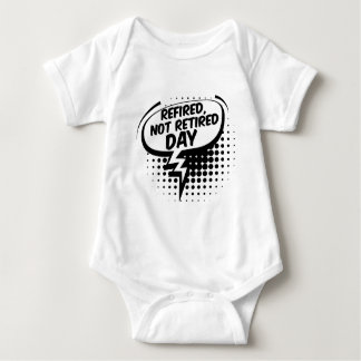 First March - Refired, Not Retired Day Baby Bodysuit