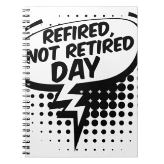 First March - Refired, Not Retired Day Notebooks