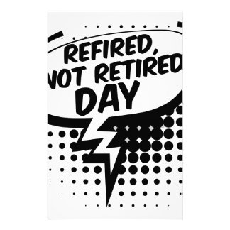 First March - Refired, Not Retired Day Stationery