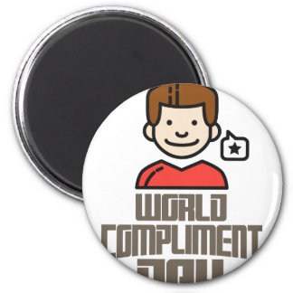 First March - World Compliment Day 2 Inch Round Magnet